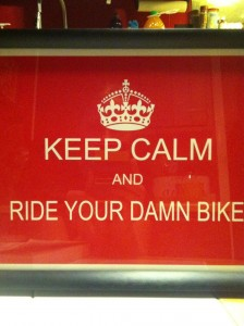Keep Calm, and Ride Your Damn Bike